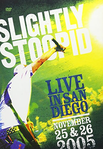Slightly Stoopid - Live in San Diego [Explicit Content]