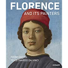 Florence and its Painters: From Giotto to Leonardo da Vinci