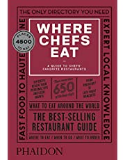 Where Chefs Eat: A Guide to Chefs' Favorite Restaurants, Third Edition