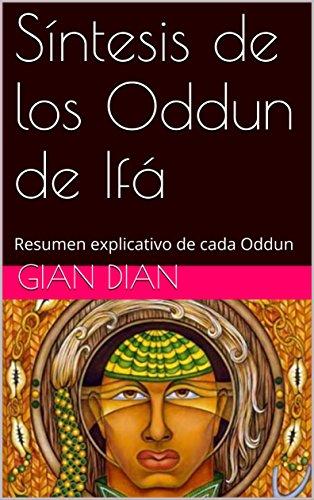 Síntesis de los Oddun de Ifá: Resumen explicativo de cada Oddun (Spanish Edition)