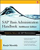 SAP Basis Administration Handbook: Netweaver Edition