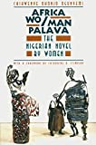 Africa Wo/Man Palava: The Nigerian Novel by Women (Women in Culture and Society)