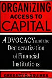 Organizing Access to Capital, , 1592130267