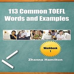 113 Common TOEFL Words and Examples: Workbook 1