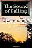 The Sound of Falling, Scott Brillon, 1499286317