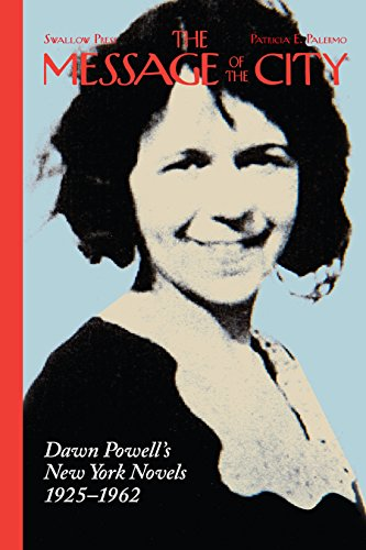 The Message of the City: Dawn Powell's New York Novels, 1925-1962