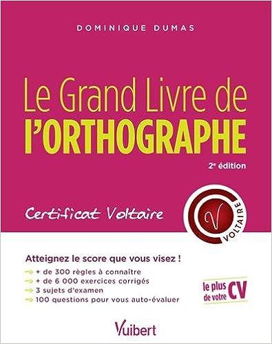 En ligne téléchargement Le Grand Livre de l'orthographe - Certificat Voltaire - Tout pour atteindre le score que vous visez ! pdf