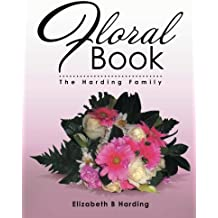 Floral Book: The Harding Family