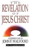 The Revelation of Jesus Christ, John F. Walvoord, 0802473091