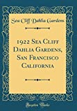 Amazon / Forgotten Books: Sea Cliff Dahlia Gardens, San Francisco California Classic Reprint (Sea Cliff Dahlia Gardens)