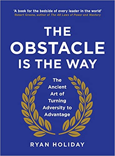 Buy The Obstacle Is The Way The Ancient Art Of Turning Adversity To