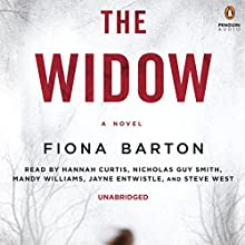 The Widow Audiobook by Fiona Barton Narrated by Hannah Curtis, Nicholas Guy Smith,  full cast