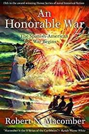 An Honorable War: The Spanish-American War Begins (Honor Series Book 13)