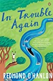 """In Trouble Again - A Journey Between the Orinoco and the Amazon"" av Redmond O'Hanlon"