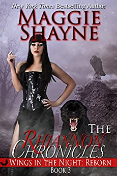 The Rhiannon Chronicles (Wings in the Night: Reborn Book 3) by [Shayne, Maggie]