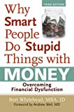 Why Smart People Do Stupid Things with Money, Bert Whitehead, 1402747349