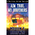 Aim True, My Brothers (an Eddie Barnett FBI Counter-Terror Thriller Book 1)