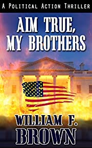 Aim True, My Brothers (an Eddie Rankin FBI Counter-Terror Thriller Book 1)