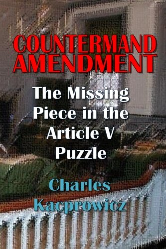 Countermand Amendment: The Missing Piece in the Article V Puzzle PDF