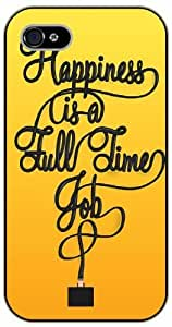 iPhone 4 / 4s Happiness is a full time job - black plastic case / Life quotes, inspirational and motivational / Surelock Authentic