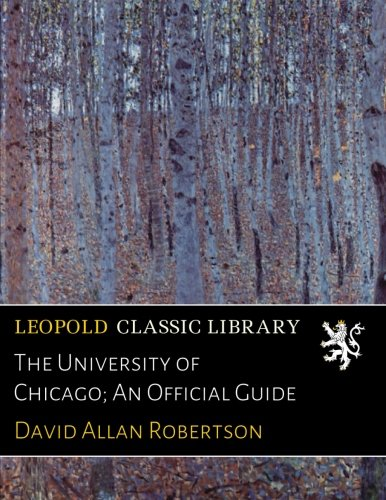 Download The University of Chicago; An Official Guide pdf epub