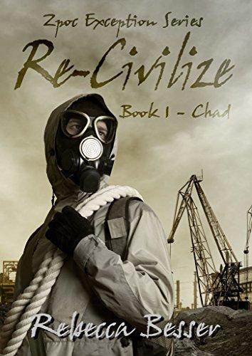 Re-Civilize: Chad (Zpoc Exception Series Book 1)