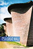 It's a Great Wall!, PUBLISHING Images Publishing Staff and Michael Webb, 1864700394