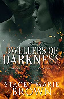 Dwellers of Darkness (Darkness Series Book 3) by [Brown, Stacey Marie]