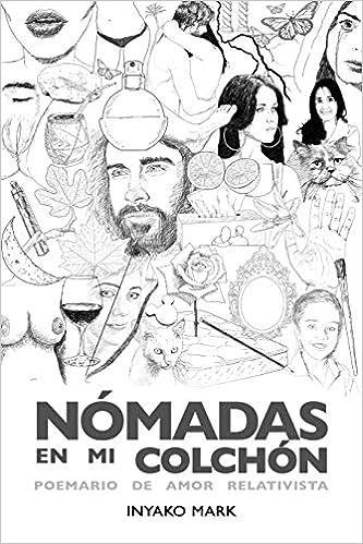 Nómadas en mi colchón: Poemario de amor relativista (Spanish Edition) (Spanish) 1st Edition