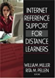 Internet Reference Support for Distance Learners, Rita Pellen, William Miller, 0789029383