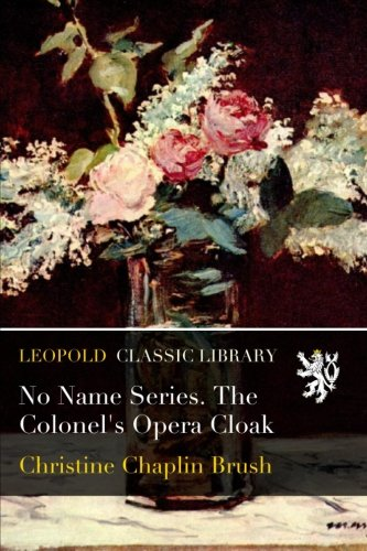 No Name Series. The Colonel's Opera Cloak pdf epub