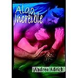 Algo Increíble: (Volumen Independiente) (Spanish Edition)