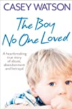 The Boy No One Loved, Casey Watson, 0007436564