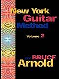 New York Guitar Method Book 2, Bruce Arnold, 1594899029