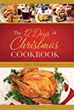 The 12 Days of Christmas Cookbook 2015 Edition: The Ultimate in Effortless Holiday Entertaining