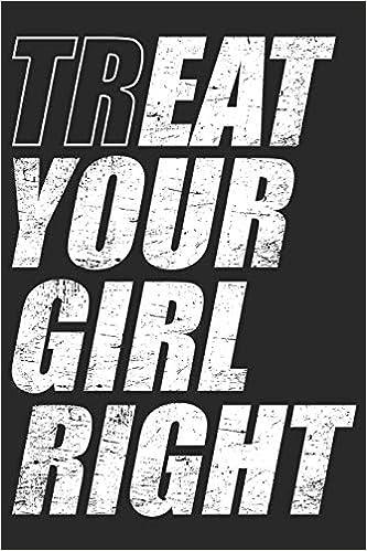 Eat Treat Your Girl Right Tagebuch Für Böse Mädchen