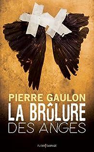 La brûlure des anges  par Pierre Gaulon