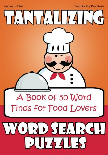 Download Word Search Puzzles for Food Lovers: A Book of 50 Tantalizing Word Finds pdf