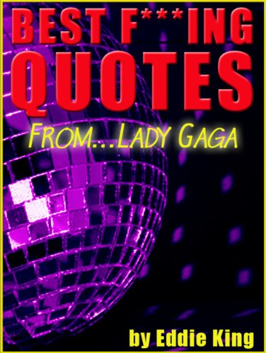 Best F***ing Quotes From...Lady Gaga