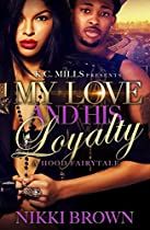 My Love And His Loyalty: A Hood Fairytale