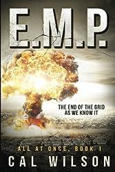 E.M.P.: The End Of The Grid As We Know It (All At Once) (Volume 1)