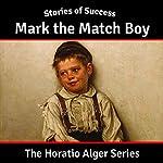 Mark the Match Boy | Horatio Alger