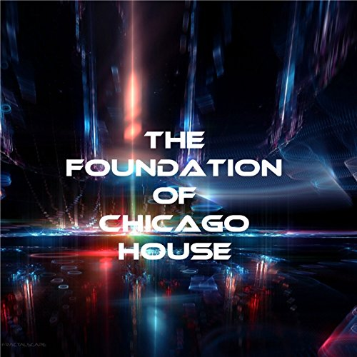 The foundation of chicago house by miss wallace jerry c for Chicago house music songs