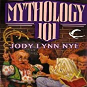 Mythology 101: Mythology, Book 1 | Jody Lynn Nye