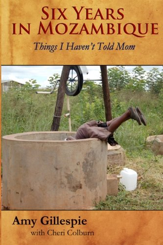 Six Years in Mozambique: Things I Haven't Told Mom