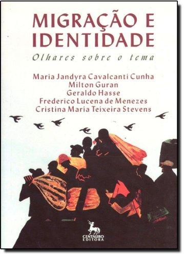 Migracao E Identidade - Olhares Sobre O Tema