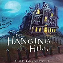 The Hanging Hill Audiobook by Chris Grabenstein Narrated by J. J. Myers