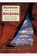 Backroads of Arizona: Your Guide to Arizona's Most Scenic Backroad Adventures Paperback