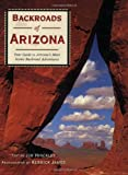 Backroads of Arizona: Your Guide to Arizona's Most Scenic Backroad Adventures (Backroads of ...) by Jim Hinckley front cover