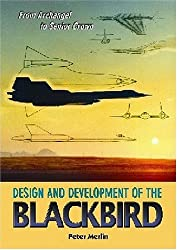 From Archangel to Senior Crown: Design and Development of the Blackbird (Library of Flight)
